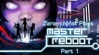 Zaranyzerak Plays Master Reboot - Part 1