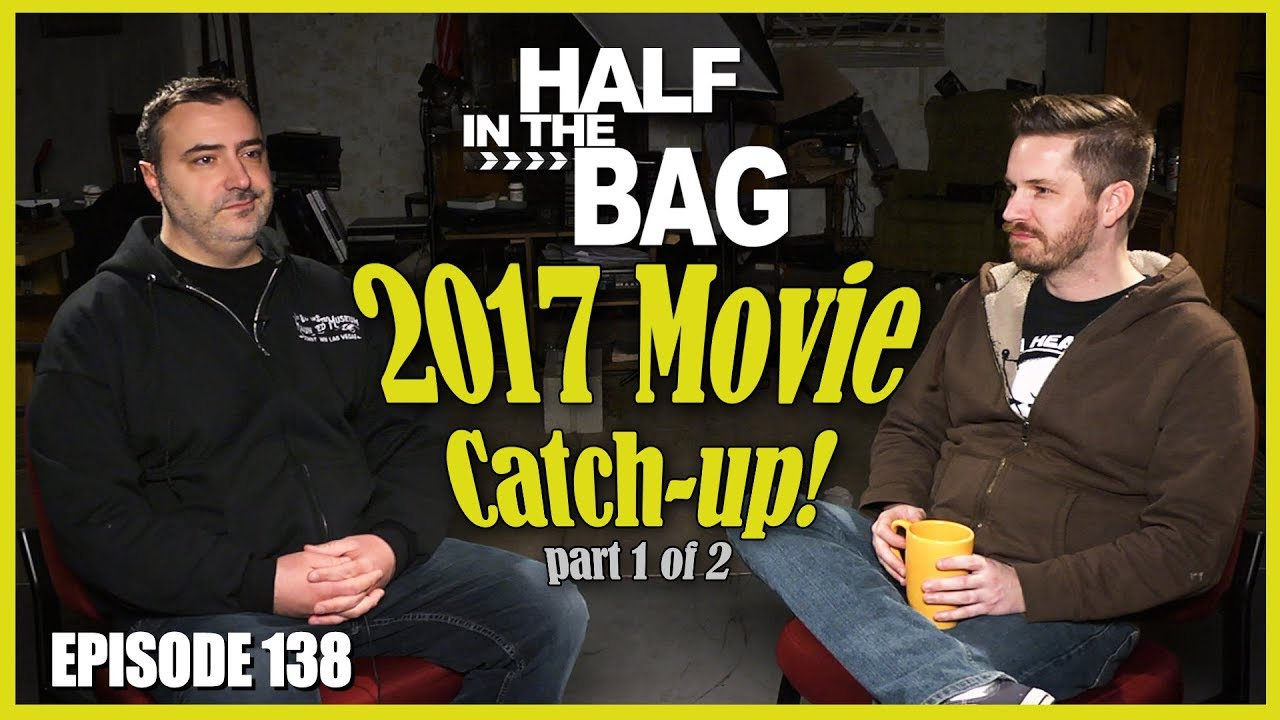 Download Half in the Bag Episode 138: 2017 Movie Catch-up (part 1 of 2)