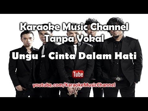 Karaoke Ungu - Cinta Dalam Hati | Tanpa Vokal