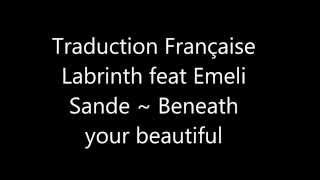 Labrinth feat Emeli Sande, Beneath Your Beautiful. Traduction française