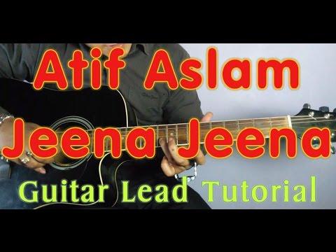 Guitar jeena jeena guitar tabs lesson : Atif Aslam - Jeena Jeena Guitar LEAD Tutorial | Badlapur | Easy ...