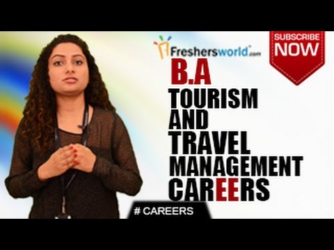 CAREERS IN BA TOURISM & TRAVEL MANAGEMENT – MBA,P.Hd,Tour Op