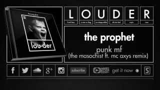 The Prophet - Punk MF (The Masochist ft MC Axys Remix) (Official Preview)