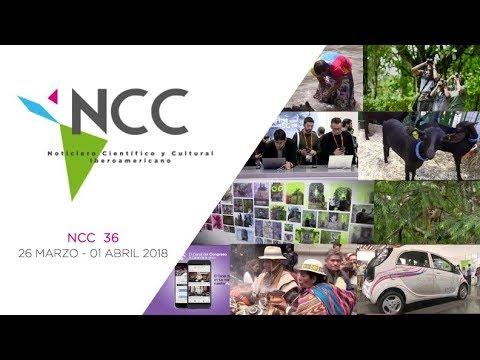 Noticiero Científico y Cultural Iberoamericano, emisión 36. Abril 09 al 15 de 2018.