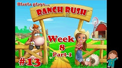 Ranch Rush (Episode 13 - Week 8 Part 1 Casual)