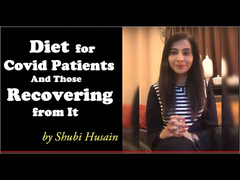 Diet for Covid Patients.. by Shubi Husain