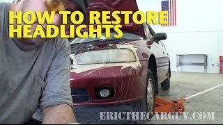 How To Restore Headlights - Ericthecarguy