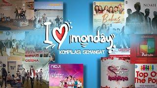Kompilasi Lagu Bikin Semangat - I love Monday