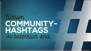 Das Problem mit Community-Hashtags | Ultralativ