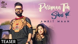 PARIYAAN TOH SOHNI TEASER || AMRIT MAAN || SIM SINGH || LATEST PUNJABI SONG 2018 || CROWN RECORDS
