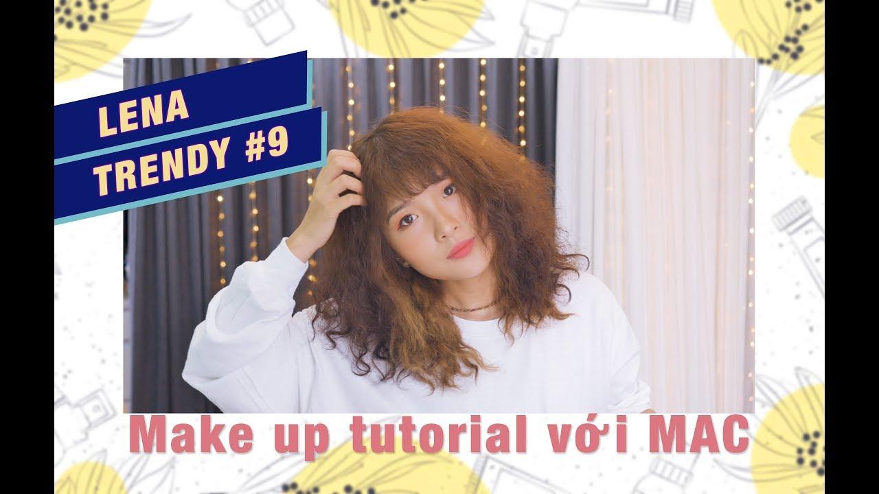 LENA MAKEUP #9: Hướng dẫn Makeup cùng với son MAC – xinh hơn 69 lần cùng son Mac