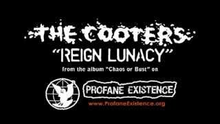 "The Cooters ""Reign Lunacy"""