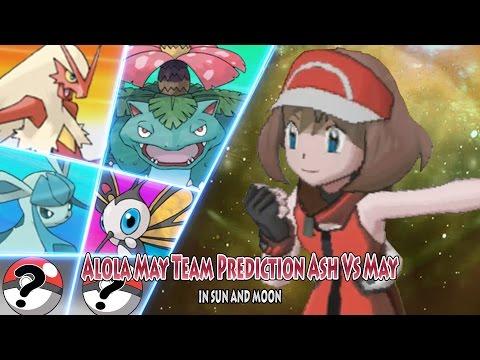 Alola May Team Prediction (Pokemon Sun and Moon Battle Ash Vs May)