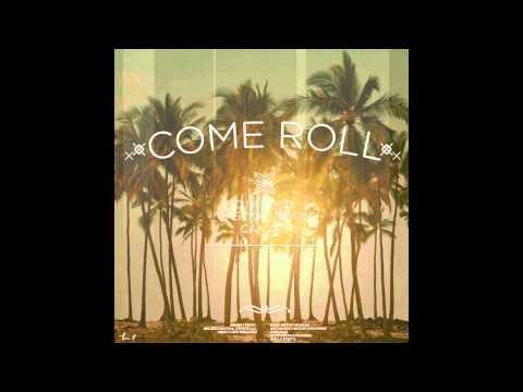 COME ROLL