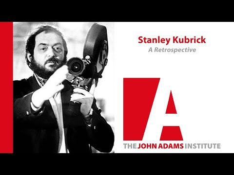 Stanley Kubrick remembered  Retrospective  John Adams Institute