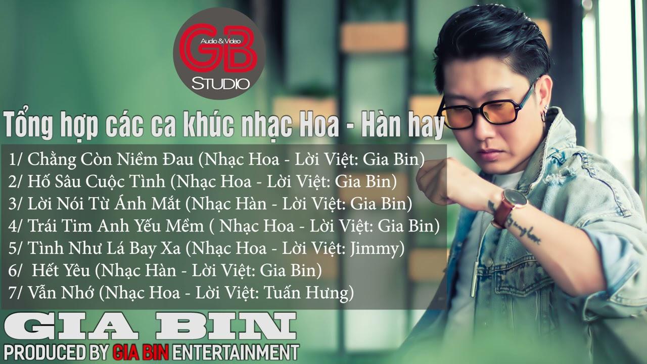Tồng Hợp Các Ca Khúc Nhạc Hoa - Nhạc Hàn lời Việt hay nhất của Gia Bin