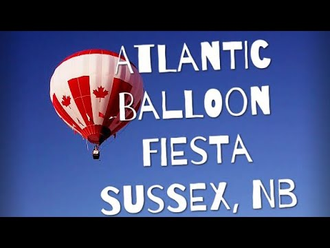 Atlantic Balloon Fiesta - Sussex, NB