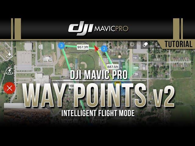 DJI Mavic Pro / Way Points v2 (Tutorial)