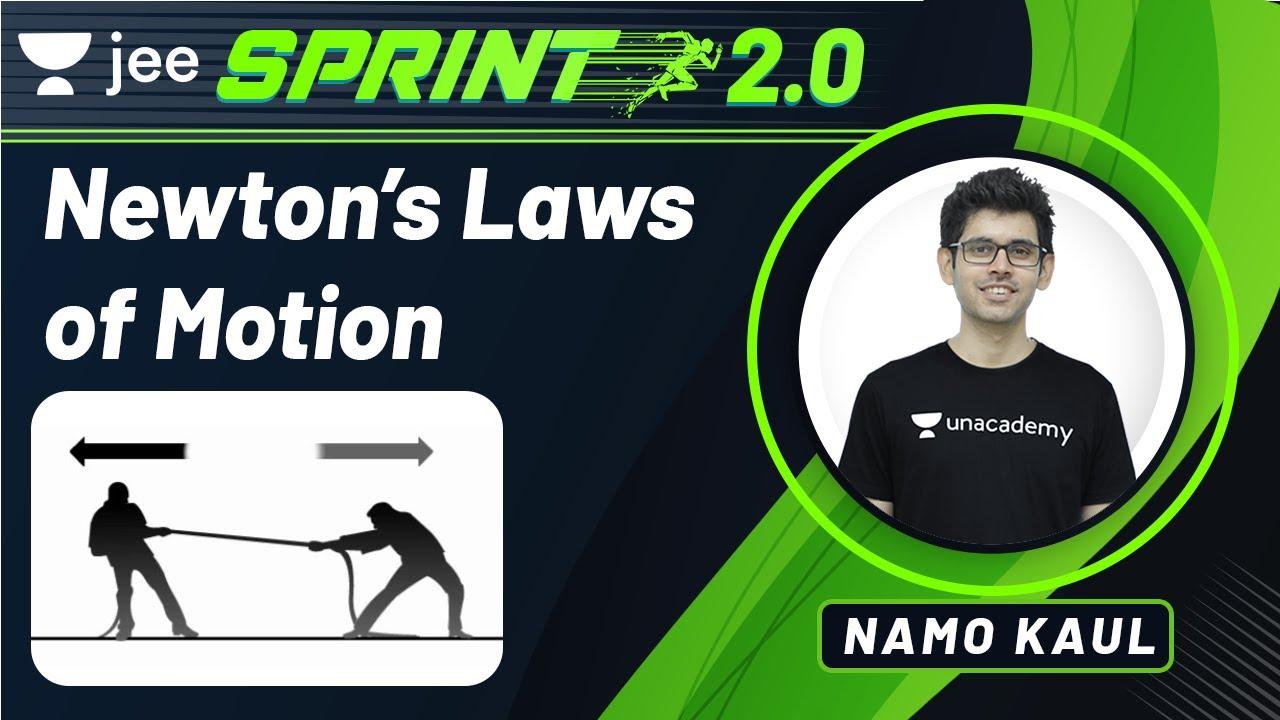 JEE: Newton's Laws of Motion | JEE Live Sprint 2.0 | Unacademy JEE | JEE Physics | Namo Kaul