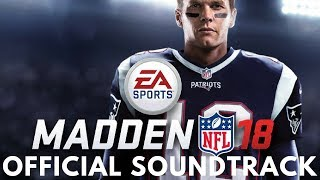 MADDEN 18 SOUNDTRACK WITH SONG CLIPS!