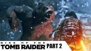 บังอาจท้ากระทบหมี Rise of the Tomb Raider - Part 2