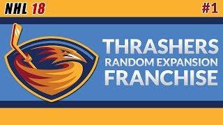 NHL 18 - Atlanta Thrashers Random Expansion Draft: Franchise #1