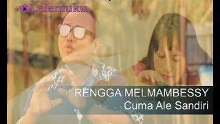 Rengga Melmambessy feat Emooz Kofit - Cuma Ale Sandiri