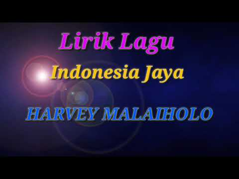 Lirik Dan Lagu Indonesia Jaya Harvey Malaihollo