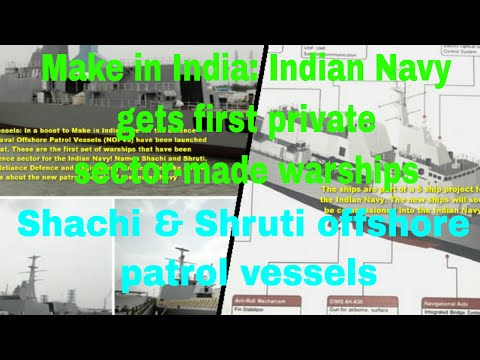 Make in India Indian Navy gets first private sector made warships – Shachi and Shruti offshore patr