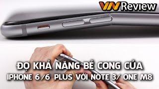 VnReview - Đọ khả năng bẻ cong của iPhone 6 Plus, iPhone 6 với Galaxy Note 3 và HTC One M8