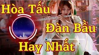 Tuyển Tập Những Bản Hòa Tấu Đàn Bầu Hay Nhất Việt Nam