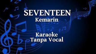 [3.75 MB] Seventeen - Kemarin Karaoke