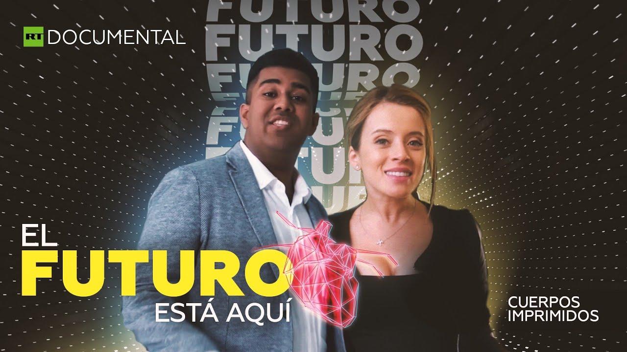 El futuro está aquí: cuerpos imprimidos - Documental de RT