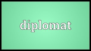 Diplomat Meaning