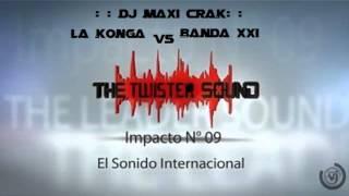 La Konga Vs Banda XXI-DJ MAXI CRAK::