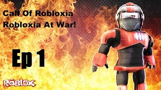 Roblox - Call Of Robloxia - [Ep: 1]