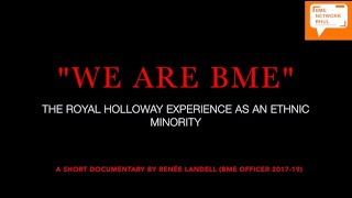 """""""WE ARE BME"""": The Royal Holloway Experience as An Ethnic Minority 