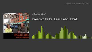 Prescott Talks: Learn about PAL