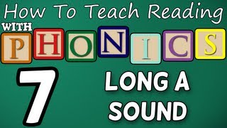 How to teach reading with phonics - 7/12 - Long A Sound - Learn English Phonics!