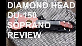 Got A Ukulele Reviews - Diamond Head DU-150 Soprano