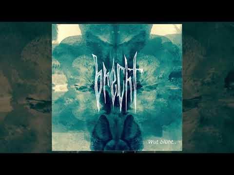 Brecht - Wut Blüht FULL ALBUM (2018 - Progressive Death Metal / Deathgrind)