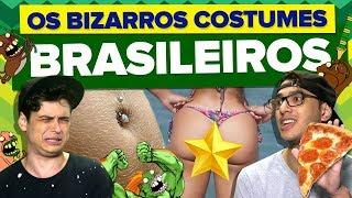 COSTUMES BRASILEIROS QUE SÃO ESTRANHOS PARA OS GRINGOS