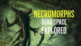 Necromorphs (Dead Space Explored)