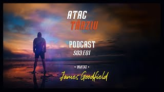 Podcast Atac Tarziu cu James Goodfield | EN | S03 E01