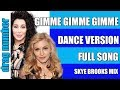 Download Cher-madonna Gimme Gimme Gimme ULTIMATE MASHUP Dance Mix Skye Brooks 2018