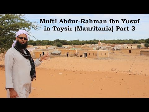 Mauritania 3:  Mufti Abdur-Rahman in Taysir