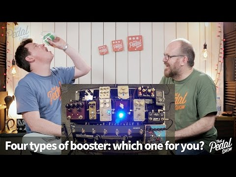 That Pedal Show – Four Types Of Booster: Which One For You?