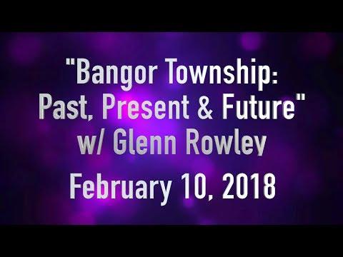 "Second Saturday Series - ""Bangor Township: Past, Present & Future"" w/ Glenn Rowley (Feb. 2018)"