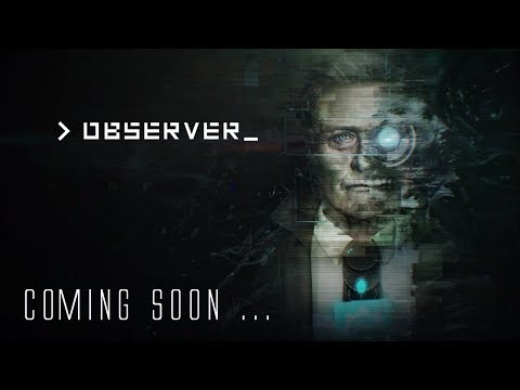 OBSERVER : Let's Play Coming Soon