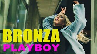 Смотреть клип Bronza - Playboy